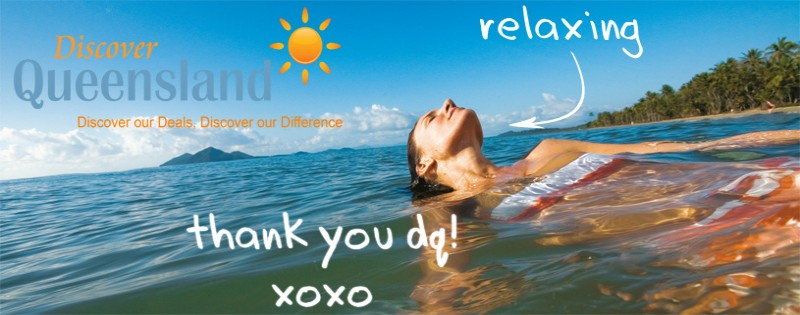 Discover Queensland - Discover Our Deals, Discover Our Difference. Thank you DQ! XOXO