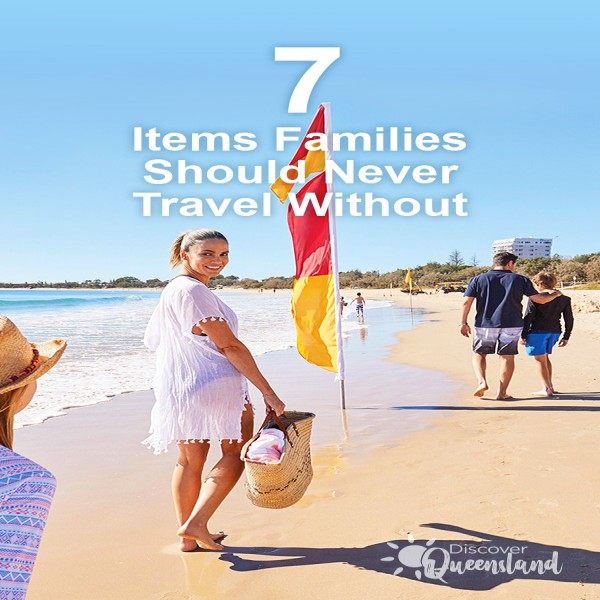 7 Items Families Should Never Travel Without | Pinterest | Discover Queensland