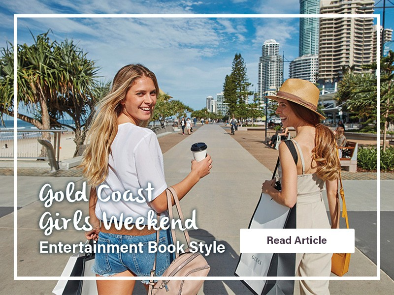 Gold Coast Girls Weekend: Entertainment Book Style